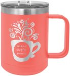 Coffee Mug Tumbler - 15oz - Coral Coffee Stainless Steel Tumbler